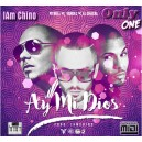 Ay Mi Dios - I Am Chino - Ft Yandel Pitbull (OnlyOne)